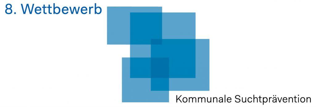 """8. Bundeswettbewerb """"Vorbildliche Strategien kommunaler Suchtprävention"""" 2019/2020"""